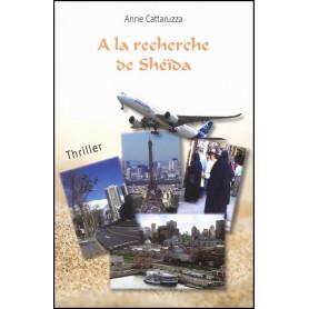 A la recherche de Shéïda – Anne Cattaruzza - Scripsi