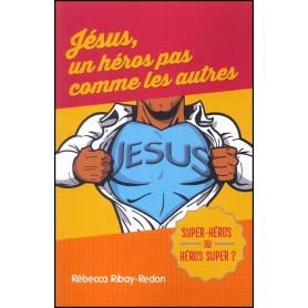 Jésus un héros pas comme les autres – Rébecca Ribay-Redon - Scripsi
