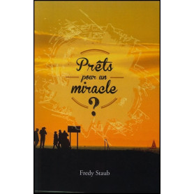 Prêts pour un miracle – Fredy Staud – Editions Ourania