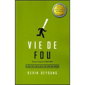 Vie de fou – Kevin DeYoung – Editions Impact
