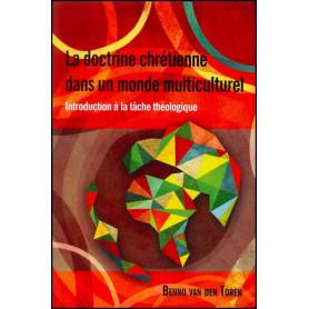 La doctrine chrétienne dans un monde multiculturel – Benno Van den Toren – Editions Excelsis