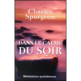 Dans le calme du soir – Charles Spurgeon – Editions Europresse