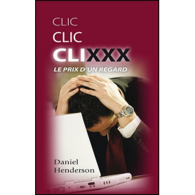 Clic clic clixxx Le prix d'un regard – Daniel Henderson – Editions Sembeq