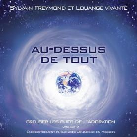 CD Au-dessus de tout - Sylvain Freymond & Louange Vivante