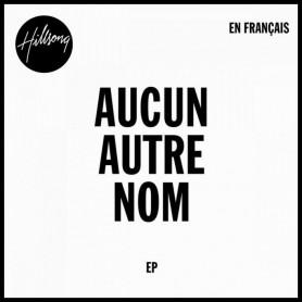 CD Aucun autre nom – Hillsong Paris
