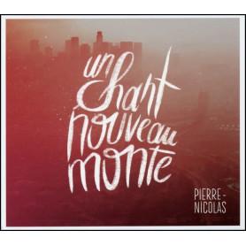 CD Un chant nouveau monte – Pierre-Nicolas