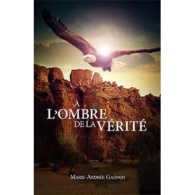 A l'ombre de la vérité – Marie-Andrée Gagnon - Editions Cruciforme