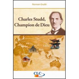 Charles Studd – Champion de Dieu - Norman Grubb - Editions CLC