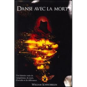 Danse avec la mort – William Schnoebelen – Editions Roi des rois