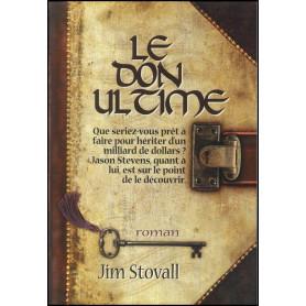 Le don ultime – Jim Stovall – Editions du Trésor caché