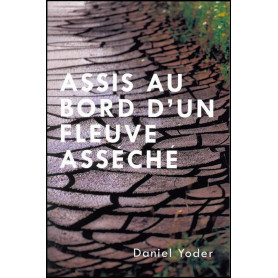 Assis au bord d'un fleuve asséché – Daniel Yoder – Editions Roi des rois