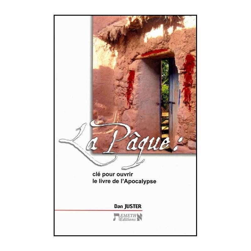 La pâque clé pour ouvrir le livre de l'Apocalypse – Dan Juster – Editions Emeth
