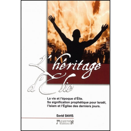 L'Héritage d'Elie – David Davis – Editions Emeth