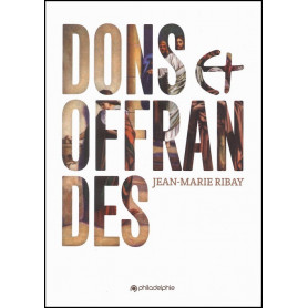 Dons et offrandes - Jean-Marie Ribay – Editions Philadelphie