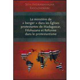 Le ministère de berger dans les églises protestantes de Madagascar, Fifohazana et réforme dans le protestantisme