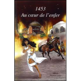 1453 Au cœur de l'enfer – Mélody Payloun Louzy – Editions Trésors Partagés
