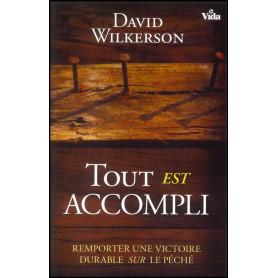Tout est accompli – David Wilkerson – Editions Vida