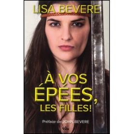 A vos épées les filles – Lisa Bevere – Editions Vida