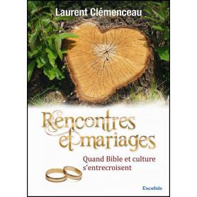 Rencontres et mariages – Laurent Clémenceau – Editions Excelsis