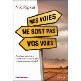 Mes voies ne sont pas vos voies – Nik Ripken – Editions Excelsis