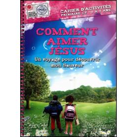 Comment aimer Jésus 6 à 7 ans – Cahier d'activités - PGE