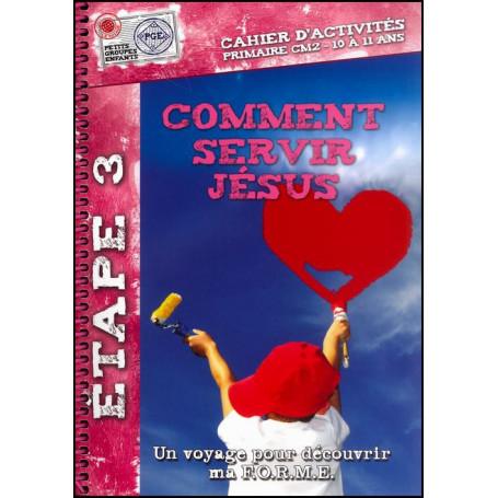 Comment servir Jésus 10 à 11 ans – Cahier d'activités - PGE