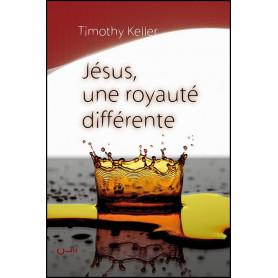Jésus une royauté différente – Timothy Keller – Editions Clé