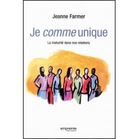 Je comme unique - Jeanne Farmer - Editions Empreinte