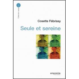 Seule et sereine – Cosette Fébrissy - Editions Empreinte
