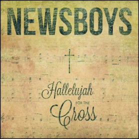 CD Hallelujah For The Cross - Newsboys