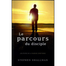 Le parcours du disciple – Stephen Smallman – Editions Impact