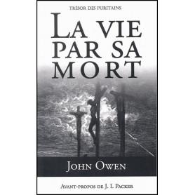 La vie par sa mort – John Owen – Editions Cruciforme
