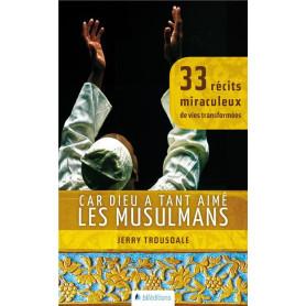 Car Dieu a tant aimé les musulmans – Jerry Trousdale – Editions BLF