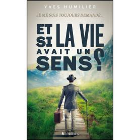Et si la vie avait un sens ? – Yves Humilier – Editions BLF