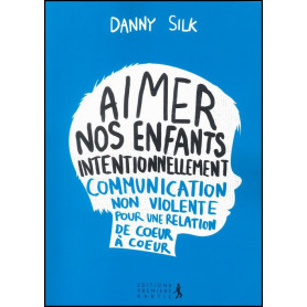 Aimer nos enfants intentionnellement – Danny Silk