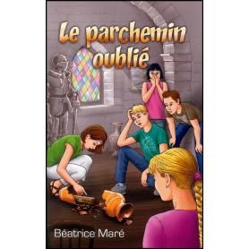 Le parchemin oublié – Béatrice Maré – Editions Foi et Victoire