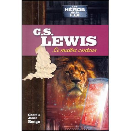 C.S. Lewis Le maître conteur – Geoff et Janet Benge – Editions JEM