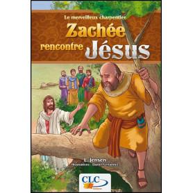 Zachée rencontre Jésus – Le merveilleux charpentier