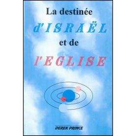 La destinée d'Israël et de l'Eglise – Derek Prince