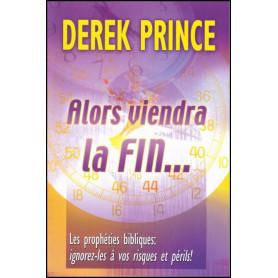 Alors viendra la fin – Derek Prince - DPM