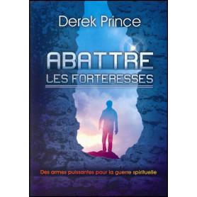 Abattre les forteresses – Derek Prince - DPM