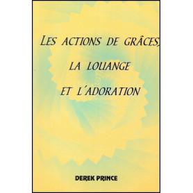 Les actions de grâces, la louange et l'adoration – Derek Prince - DPM