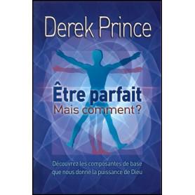 Etre parfait mais comment ? – Derek Prince - DPM