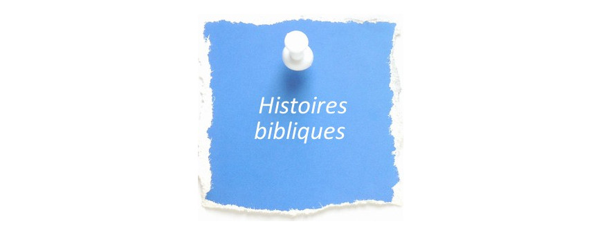 Histoires bibliques pour enfants de moins de 6 ans