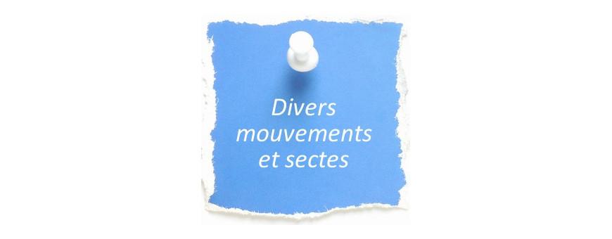 Que penser des divers mouvements et sectes ?